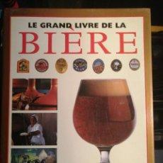 Libros: EL GRAN LIBRO DE LA CERVEZA (EN FRANCES). Lote 241534970