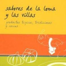 Livres: SABORES DE LA LOMA Y LAS VILLAS. RECETAS DE ÚBEDA, BAEZA, VILLACARRILLO, ETC. Lote 242057255