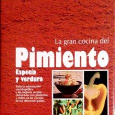 Libros: LA GRAN COCINA DEL PIMIENTO.ESPECIA Y VERDURA.VARIOS AUTORES. EVEREST.1993. NUEVO.. Lote 243139735