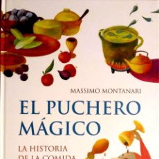 Libros: EL PUCHERO MÁGICO. MASSIMO MONTANARI. EDICIONES ONIRO. 2009. NUEVO.. Lote 243230735