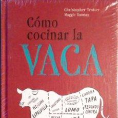 Libros: CÓMO COCINAR LA VACA. CHRISTOPHER TROTTER/MAGGIE RAMSAY. U.H.ULLMANN.. Lote 243351610