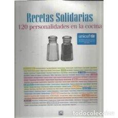 Libros: RECETAS SOLIDARIAS. 120 PERSONALIDADES EN LA COCINA.. Lote 243460050