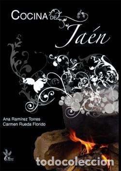 COCINA DE JAÉN (EL OLIVO). ANA RAMÍREZ TORRES, CARMEN RUEDA FLORIDO (Libros Nuevos - Ocio - Cocina y Gastronomía)