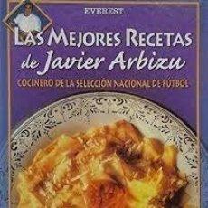 Libros: LAS MEJORES RECETAS DEM JAVIER ARBIZU. COCINERO DE LA SELECCION NACIONAL DE FUTBOL. Lote 245085075