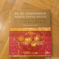 Livres: DE RE COQUINARIA - ANTOLOGÍA DE RECETAS DE LA ROMA IMPERIAL. MARCO GAVIO APICIO. Lote 246791090
