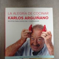 Libros: LA ALEGRÍA DE COCINAR, DE KARLOS ARGUIÑANO. Lote 247603495