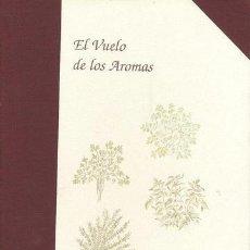 Libros: EL VUELO DE LOS AROMAS. MONTSERRAT GISPERT CRUELLS; ANTONIO GARRIDO ARAND. Lote 249280180