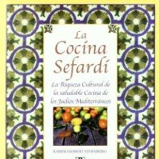 Livres: LA COCINA SEFARDI: LA RIQUEZA CULTURAL DE LA SALUDABLE COCINA DE LOS JUDIOS MEDITERRANEOS R. Lote 254336445