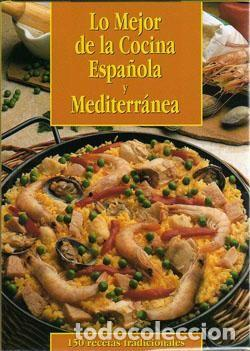 LO MEJOR DE LA COCINA ESPAÑOLA Y MEDITERRÁNEA (Libros Nuevos - Ocio - Cocina y Gastronomía)