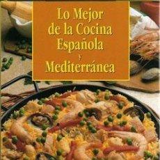 Libros: LO MEJOR DE LA COCINA ESPAÑOLA Y MEDITERRÁNEA. Lote 254608350