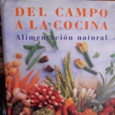Libros: DEL CAMPO A LA COCINA,ALIMENTACION NATURAL-ANDRE DOMINE. Lote 254715945