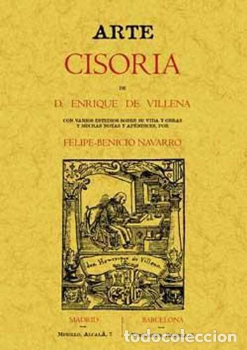 ARTE CISORIA. D. ENRIQUE DE VILLENA. EDICIÓN FACSÍMIL (Libros Nuevos - Ocio - Cocina y Gastronomía)