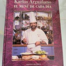 Libros: EL MENÚ DE CADA DÍA. KARLOS ARGUIÑANO.. Lote 257385950