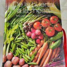 Libros: DE LA HUERTA A LA MESA.. Lote 257386080