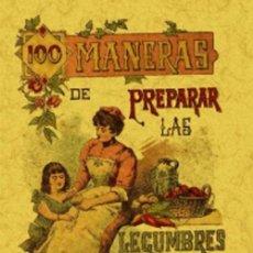 Libros: 100 MANERAS PARA PREPARAR LAS LEGUMBRES. FORMULAS ESCOGIDAS.. S. CALLEJA. Lote 262689105