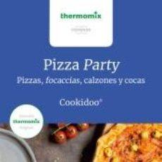 Libros: PIZZA PARTY (PIZZAS, FOCACCIAS, CALZONES Y COCAS). Lote 262690740