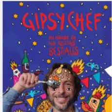 Libros: GIPSY CHEF MI MUNDO EN 40 RECETAS BESTIALES PABLO ALBUERNE. Lote 263098140