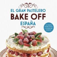 Libros: EL GRAN PASTELERO. BAKE OFF ESPAÑA MEDIASET ESPAÑA COMUNICACIÓN. Lote 264576604