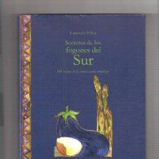 Libros: SECRETOS DE LOS FOGONES DEL SUR, ESPERANZA PELÁEZ C&T EDITORES MÁLAGA 2005 ILUSTRAC. CRISTINA PELÁEZ. Lote 276376468