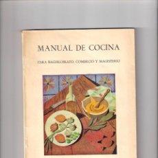 Libros: MANUAL DE COCINA PARA BACHILLERATO, COMERCIO Y MAGISTERIO SECCIÓN FEMENINA DE FET Y DE LAS JONS 1965. Lote 276389678