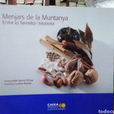 Libros: MENJARS DE LA MUNTANYA ENTRE LA SERRELLA I MARIOLA-INMACULADA BAENA OLCINA/CARMINA CASILLAS ROMAN-ED. Lote 286782743