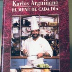 Libros: KARLOS ARGUIÑANO: EL MENÚ DE CADA DÍA. Lote 286964773