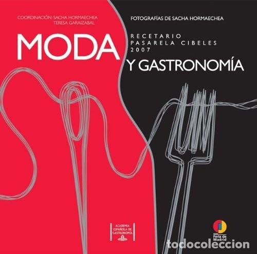 MODA Y GASTRONOMIA - RECETARIO (2008) - SACHA HORMAECHEA & TERESA GARAIZABAL - ISBN: 9788424175245 (Libros Nuevos - Ocio - Cocina y Gastronomía)