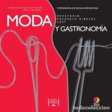 Libros: MODA Y GASTRONOMIA - RECETARIO (2008) - SACHA HORMAECHEA & TERESA GARAIZABAL - ISBN: 9788424175245. Lote 287112823