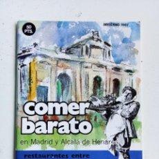 Libros: COMER BARATO EN MADRID Y ALCALÁ DE HENARES, INVIERNO 1987, PATRONATO MUNICIPAL DE TURISMO. Lote 287185363