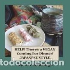 Libros: HELP! THERES A VEGAN COMING FOR DINNER - JAPANESE STYLE. Lote 287545058