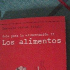 Libros: GUÍA PARA LA ALIMENTACIÓN II: LOS ALIMENTOS. EMANUELE DJALMA VITALI. ED. DEL SERBAL, 1982. Lote 287847903
