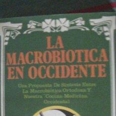 Libros: LA MACROBIOTICA EN OCCIDENTE. GIUSEPPE FERRAO, SERGIO FRANCARDO. TEOREMA, 1981. Lote 287878648