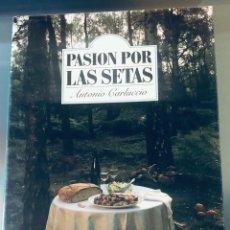Libros: PASIÓN POR LAS SETAS. Lote 288050948