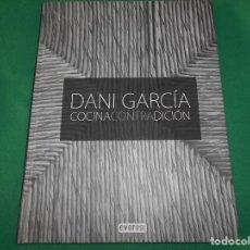Libros: DANI GARCIA COCINACONTRADICION - EVEREST - RECETAS ELABORACION -PRESENTACION. Lote 289430608
