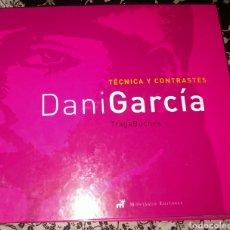 Libros: GRAN LIBRO DE COCINA DANI GARCIA, TECNICA Y CONTRASTES. Lote 292953253