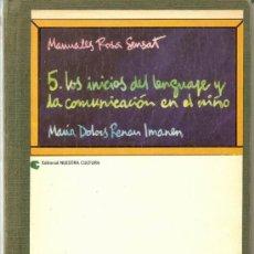 Libros: LOS INICIOS DEL LENGUAJE Y LA COMUNICACIÓN EN EL NIÑO / Mª D. RENAN, * ETAPA SENSORIO-MOTORA *. Lote 27599264