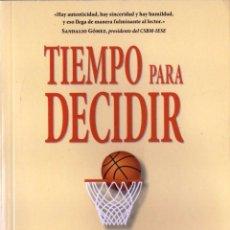 Libros: TIEMPO PARA DECIDIR DE RAUL CASTRO - EDICIONES URANO, 2009 (NUEVO). Lote 51778054