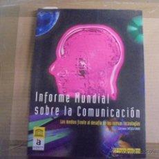 Libros: INFORME MUNDIAL COMUNICACION - MEDIOS Y NUEVAS TECNOLOGIAS - MAHERZI - ACENTO EDITORIAL. Lote 52973735