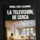Libros: LA TELEVISION , DE CERCA - 1.980 - NUEVO. Lote 66792602