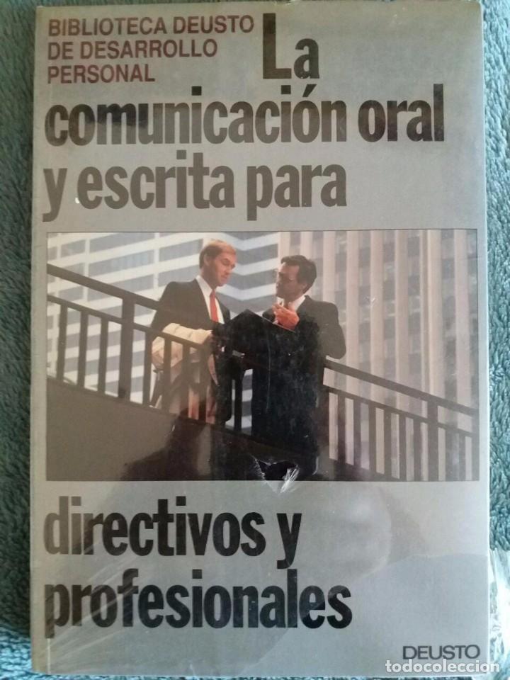 LA COMUNICACIÓN ORAL Y ESCRITA PARA DIRECTIVOS Y PROFESIONALES / DEUSTO / 1992 / PRECINTADO (Libros Nuevos - Humanidades - Comunicación)