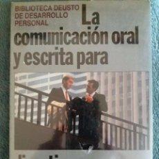 Libros: LA COMUNICACIÓN ORAL Y ESCRITA PARA DIRECTIVOS Y PROFESIONALES / DEUSTO / 1992 / PRECINTADO. Lote 93843465