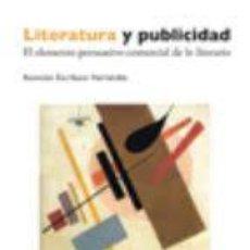 LITERATURA Y PUBLICIDAD : EL ELEMENTO PERSUASIVO-COMERCIAL DE LO LITERARIO