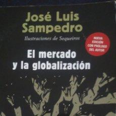 Libros: EL MERCADO Y LA GLOBALIZACIÓN. JOSÉ LUIS SAMPEDRO. BOOKET 3109. RÚSTICA. 125 PÁGINAS. PESO 140 GR.. Lote 99073331
