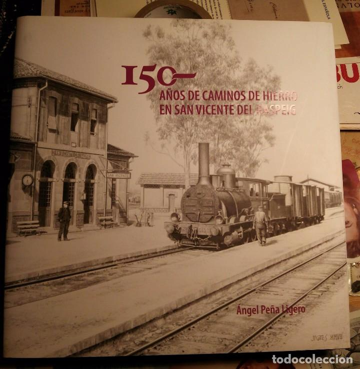 150 AÑOS DE CAMINOS DE HIERRO DE SAN VICENTE DEL RASPEIG 2008 - TRANVÍAS DE ALICANTE - LIBRO DE LUJO (Libros Nuevos - Humanidades - Comunicación)