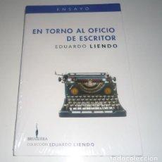 Libros: EN TORNO AL OFICIO DE ESCRITOR POR LIENDO, EDUARDO. Lote 105728431