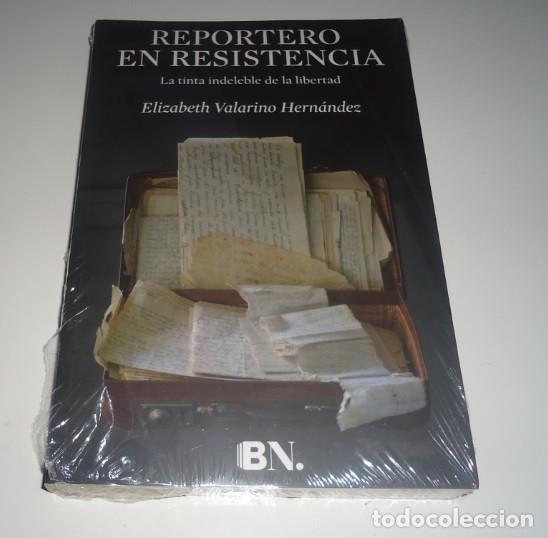 REPORTERO EN RESISTENCIA. LA TINTA INDELEBLE DE LA LIBERTAD POR ELIZABETH HERNANDEZ (Libros Nuevos - Humanidades - Comunicación)