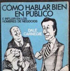 Libros: COMO HABLAR BIEN EN PUBLICO E INFLUIR EN LOS NEGOCIOS. DALE CARNEGIE. EDICIONES COSMOS. Lote 112018699