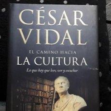 Libros: EL CAMINO HACIA LA CULTURA. CÉSAR VIDAL. GRUPO PLANETA.. Lote 112671647