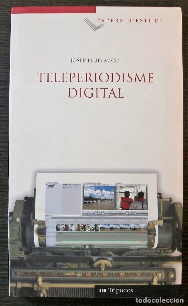 TELEPERIODISME DIGITAL. JOSEP LLUIS MICO. 1ª EDICIO, 2006 (Libros Nuevos - Humanidades - Comunicación)