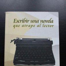 Libros: ESCRIBIR UNA NOVELA QUE ATRAPE AL LECTOR. Lote 121703183
